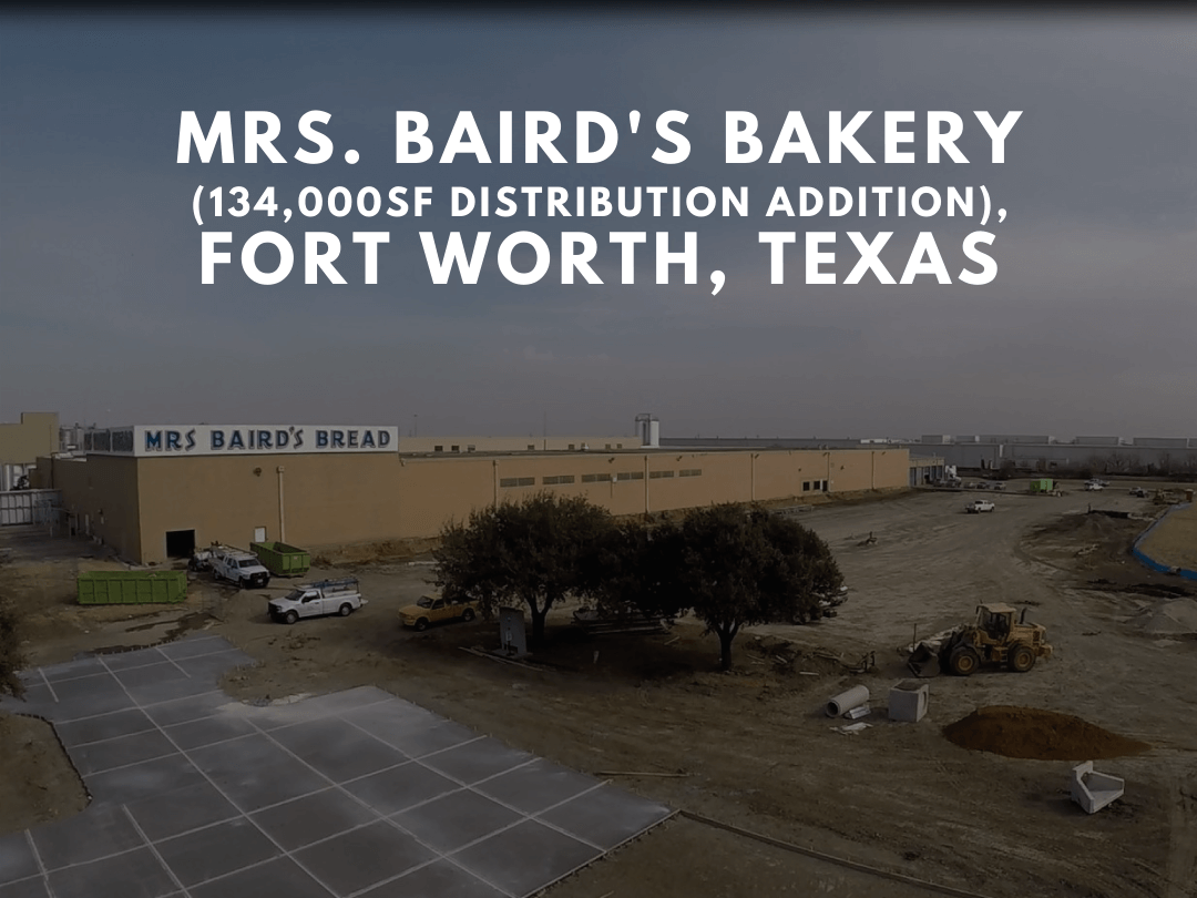 Mrs. Baird's Bakery (134,000sf Distribution Addition), Fort Worth Texas